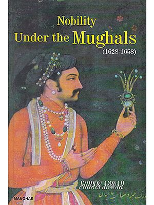 Nobility Under the Mughals (1628- 1658)