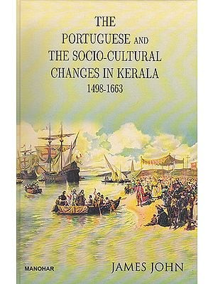 The Portuguese and The Socio-Cultural Changes in Kerala (1498-1663)