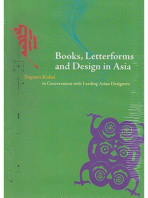 Books, Letterforms and Design in Asia (Conversation with Leading Asian Designers)