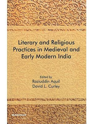 Literary and Religious Practices in Medieval and Early Modern India
