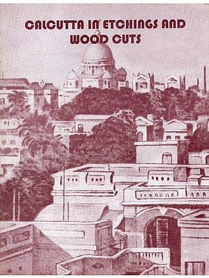 Calcutta in Etchings and Wood Cuts- Pictorial Book (An Old and Rare Book)