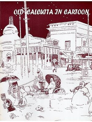 Old Calcutta in Cartoons- Pictorial Book (An Old and Rare Book)