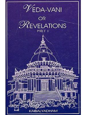 Veda-Vani or Revelations (Part 1)