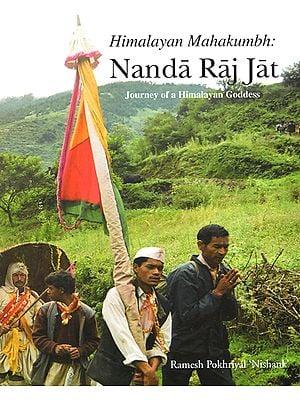 Himalayan Mahakumbh: Nanda Raj Jat (Journey of a Himalayan Goddess)