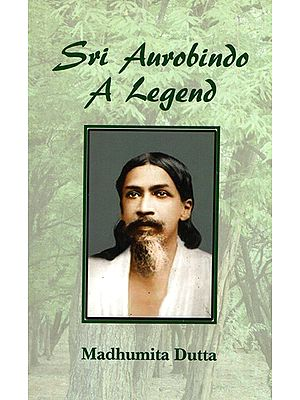 Sri Aurobindo a Legend