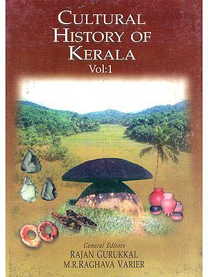 Cultural History of Kerala (Volume 1)