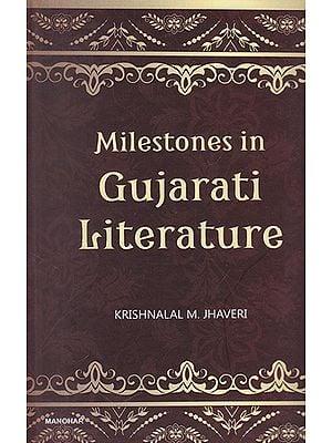 Milestones in Gujarati Literature