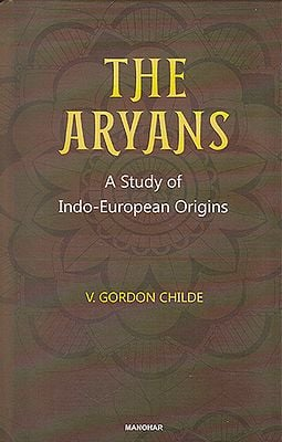 The Aryans (A Study of Indo-European Origins)