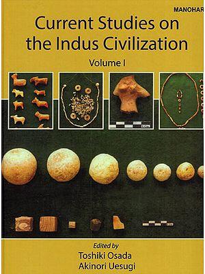 Current Studies on the Indus Civilization (Volume- I)