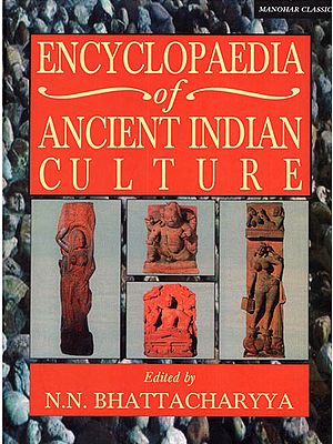 Encyclopaedia of Ancient Indian Culture