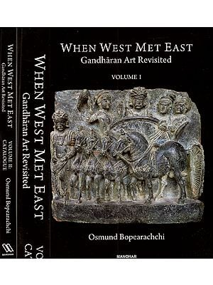 When West Met East Gandharan Art Revisited (Set of 2 Volumes)