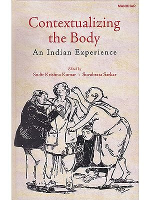 Contextualizing the Body (An Indian Experience)
