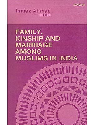 Family, Kinship and Marriage Among Muslims in India
