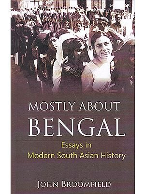 Mostly About Bengal (Essays in Modern South Asian History)