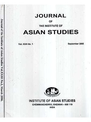 Journal of The Institute of Asian Studies- Vol- XXIII No.1,2 September 2005,06 (Set of 2 Volumes)