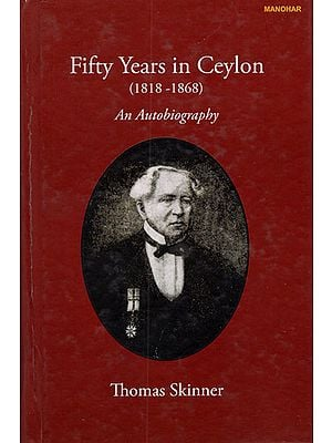 Fifty Years in Ceylon- 1818-1868 (An Autobiography)