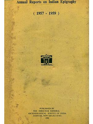 Annual Reports on Indian Epigraphy - 1957: 1959 (An Old and Rare Book)