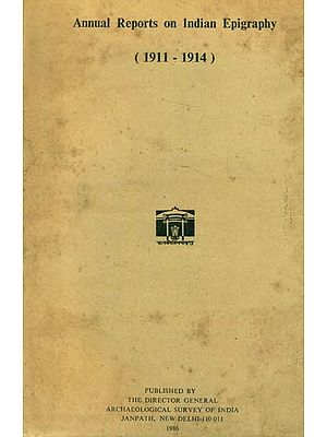 Annual Reports on Indian Epigraphy - 1911: 1914 (An Old and Rare Book)