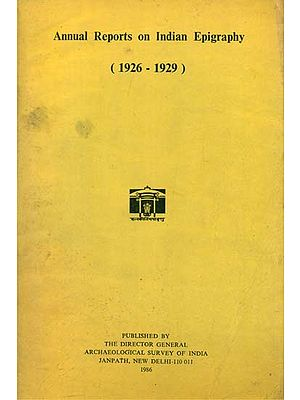 Annual Reports on Indian Epigraphy - 1926: 1929 (An Old and Rare Book)