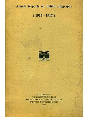 Annual Reports on Indian Epigraphy - 1915: 1917 (An Old and Rare Book)