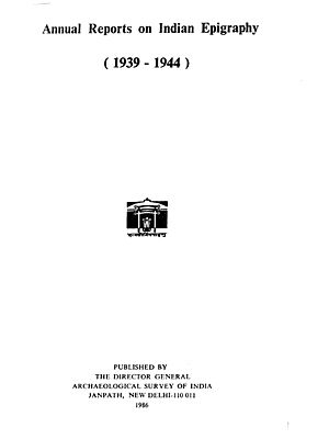 Annual Reports on Indian Epigraphy - 1939: 1944 (An Old and Rare Book)