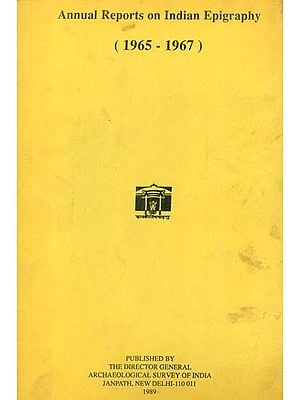 Annual Reports on Indian Epigraphy - 1965: 1967 (An Old and Rare Book)
