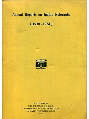 Annual Reports on Indian Epigraphy - 1930: 1934 (An Old and Rare Book)