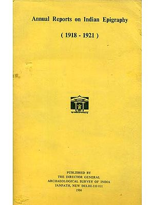 Annual Report on Indian Epigraphy - 1918: 1921 (An Old and Rare Book)