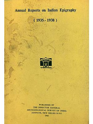 Annual Reports on Indian Epigraphy - 1935: 1938 (An Old and Rare Book)
