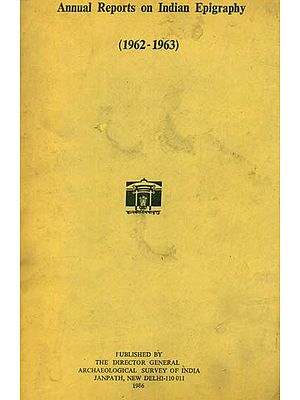 Annual Reports on Indian Epigraphy - 1962: 1963 (An Old and Rare Book)