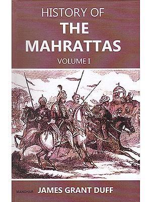 History of the Mahrattas Volume I