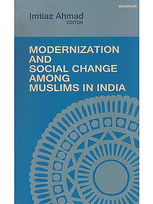 Modernization and Social Change Among Muslims in India