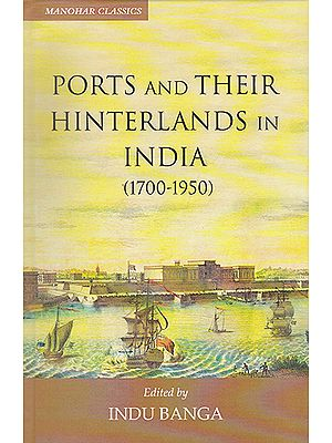 Ports and Their Hinterlands in India (1700-1950)