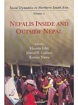 Social Dynamics in Northern South Asia Volume- I Nepalis Inside and Outside Nepal