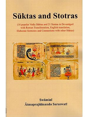 Suktas and Stotras (16 Popular Vedic Suktas and 21 Stotras in Devanagari with Roman Transliteration, English Translation, Elaborate Footnotes and Connections with other Suktas)