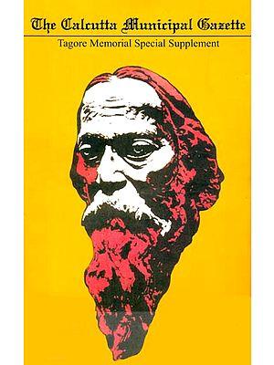 The Calcutta Municipal Gazette - Tagore Memorial Special Supplement