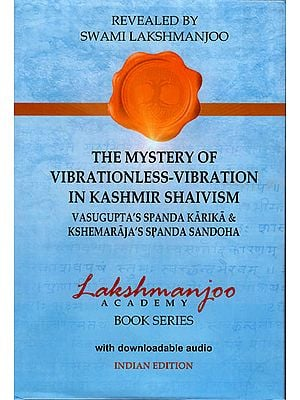 The Mystery of Vibrationless- Vibration in Kasmir Shaivism