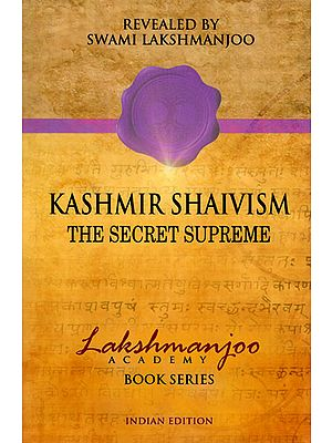 Kashmir Shaivism The Secret Supreme