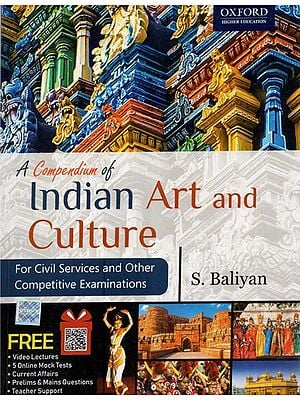 A Compendium of Indian Art and Culture- For Civil Services and Other Competitive Examinations