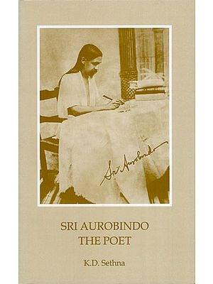 Sri Aurobindo The Poet