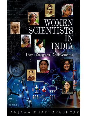 Women Scientists in India (Lives, Struggles and Achievements)