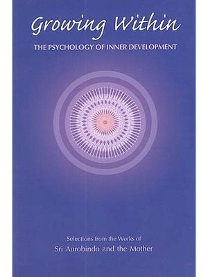 Growing Within (The Psychology of Inner Development)