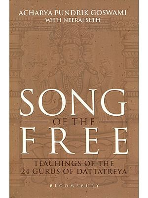 Song of the Free - Teachings of the 24 Gurus of Dattatreya