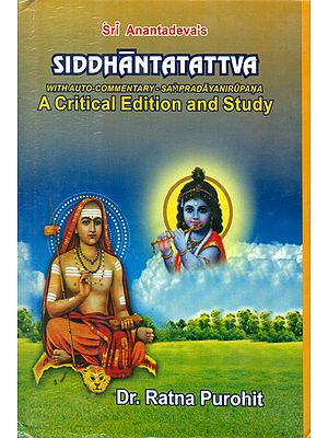 Siddhanta Tattva with Auto Commentary-Sampradaya Nirupana (A Critical Edition and Study)