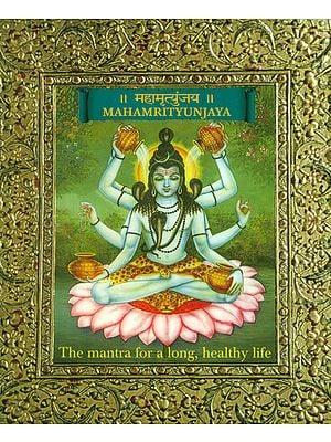Mahamrityunjaya: The Mantra for a Long and Healthy Life (Pocket Size)