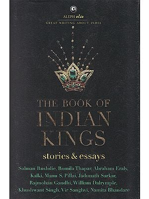 The Book of Indian Kings (Stories and Essays)