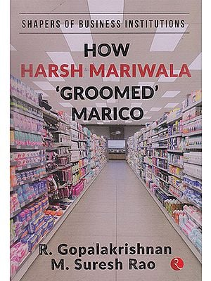 How Harsh Mariwala 'Groomed Marico'