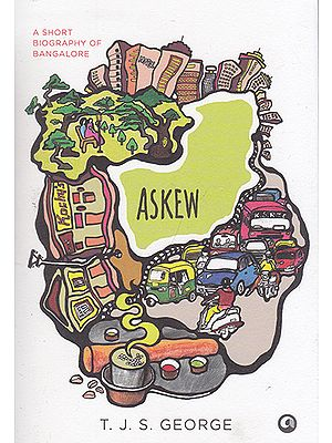 Askew (A Short Biography of Bangalore)