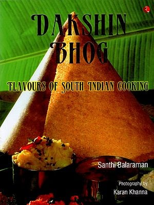 Dakshin Bhog: Flavours of South Indian Cooking