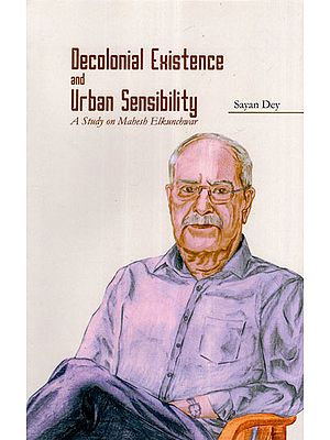 Decolonial Existence and Urban Sensibility : A Study on Mahesh Elkunchwar